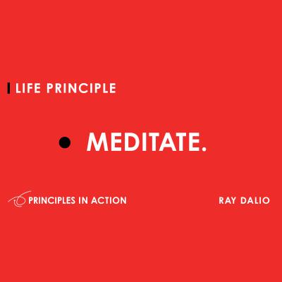 Méditer un des principes de Ray Dalio