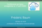 conférence de F. Baum enregistrée en avril 2020
